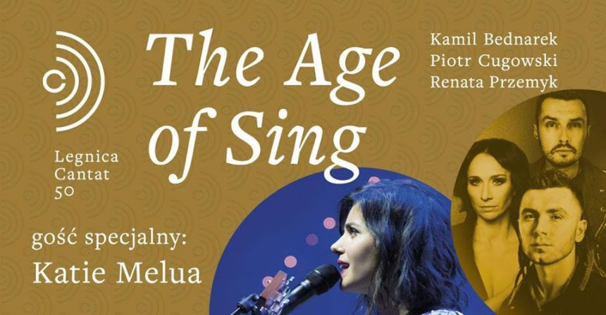The Age of Sing – Melua, Bednarek, Cugowski i Przemyk w Legnicy
