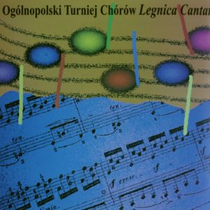 """""""Ogólnopolski Turniej Chórów Legnica Cantat"""" – cały album"""