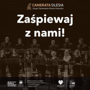 """""""Camerata Silesia"""" – zaśpiewaj z Zespołem Śpiewaków Miasta Katowice"""