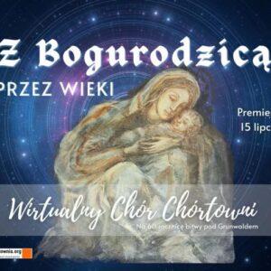 """Bogurodzica – """"Z Bogurodzicą przez wieki"""", arr. Małgorzata Kalinowska-Przybylska (WIDEO)"""