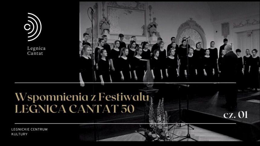 Wspomnienia z Festiwalu Legnica Cantat 50 (Część I)